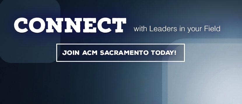 Join ACM Sacramento Today